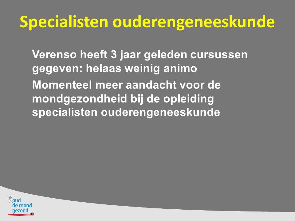 Tandartsen en mondhygiënisten Tandheelkunde: differentiatie mondzorg kwetsbare ouderen in 6 e jaar opleiding Opleidingen mondzorgkunde steeds meer aandacht voor mondgezondheid ouderen.