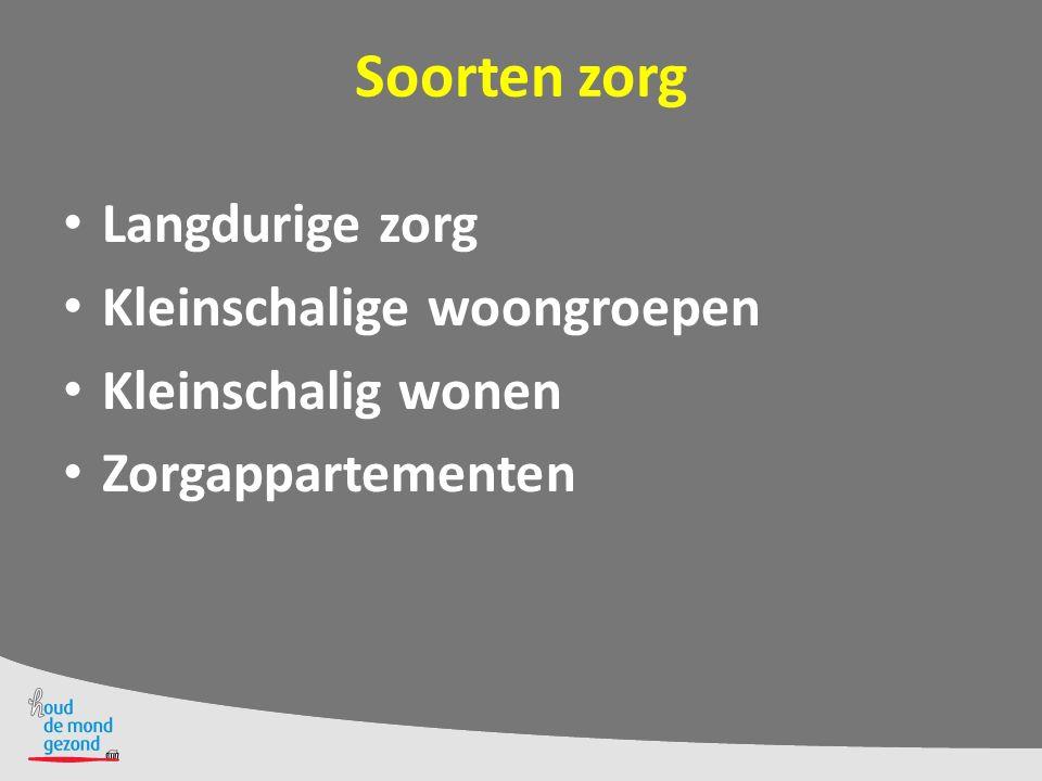 Zorgzwaartepakket 5 De bewoners van een verpleeghuis hebben allemaal minstens een zorgzwaartepakket 5 wat inhoudt dat ze volledig afhankelijk zijn van zorg, waaronder mondzorg.