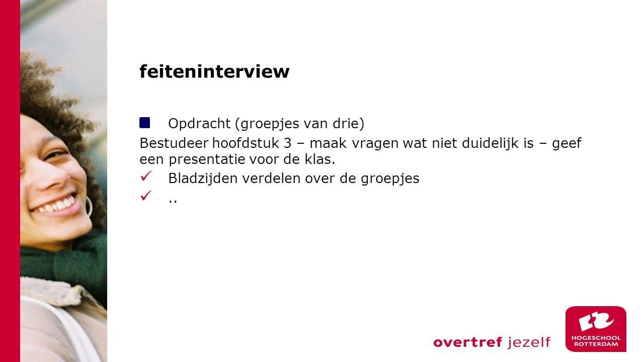 Interview - opdracht Interview Pauw en Witteman: https://www.youtube.com/watch?v=EUUAlG_Bq9Y Opdracht: Zoek een interview(programma) op you tube.