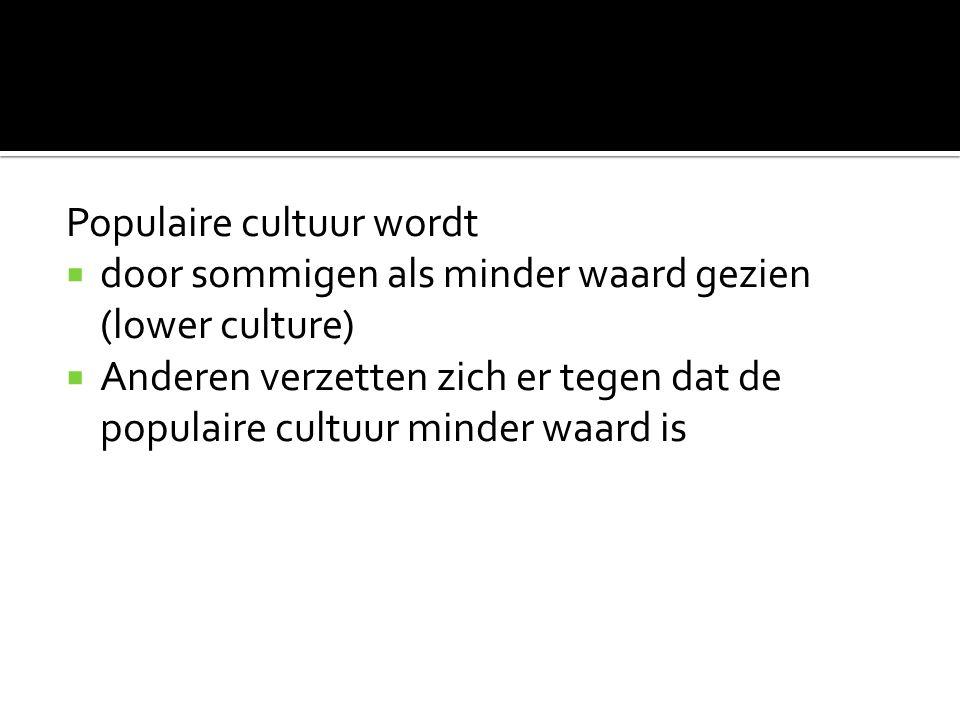  Populaire cultuur als bindmiddel  Populaire cultuur als overdrager en verspreider van ( nieuwe waarden en normen)