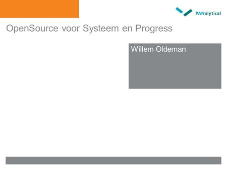 OpenSource voor Systeem en Progress Meten is weten Willem Oldeman.