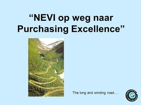 """NEVI op weg naar Purchasing Excellence"" The long and winding road…."