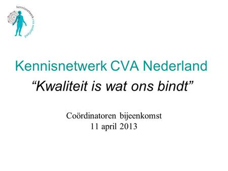 Coördinatoren bijeenkomst 11 april 2013