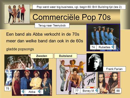 Pop werd weer big business, vgl. begin 60: Brill Building tijd (les 2)