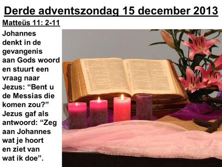 Derde adventszondag 15 december 2013