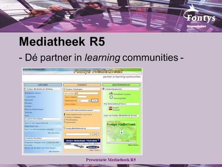 Presentatie Mediatheek R5 Mediatheek R5 - Dé partner in learning communities -