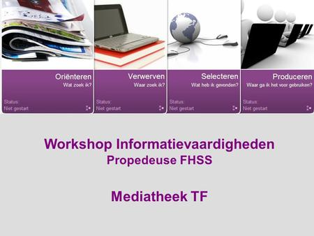 Workshop Informatievaardigheden Propedeuse FHSS Mediatheek TF.