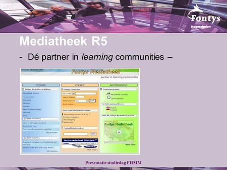 Presentatie studiedag FHMM Mediatheek R5 -Dé partner in learning communities –