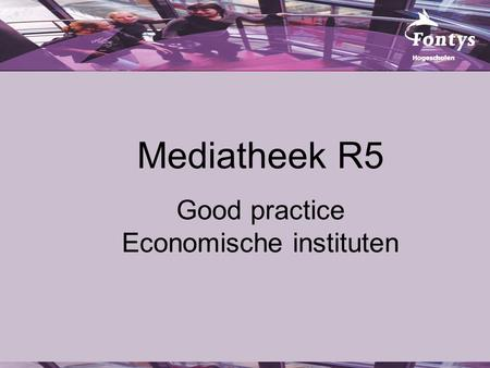 Mediatheek R5 Good practice Economische instituten.