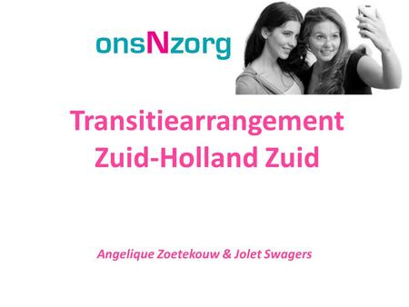 Transitiearrangement Zuid-Holland Zuid Angelique Zoetekouw & Jolet Swagers.