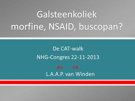  De CAT-walk NHG-Congres 22-11-2013 L.A.A.P. van Winden.
