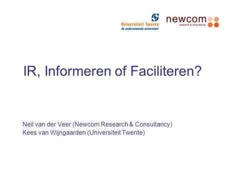 IR, Informeren of Faciliteren?