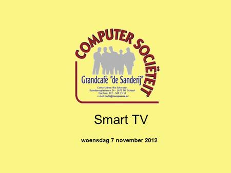 Smart TV woensdag 7 november 2012. Wat is een Smart TV? Smart TV.