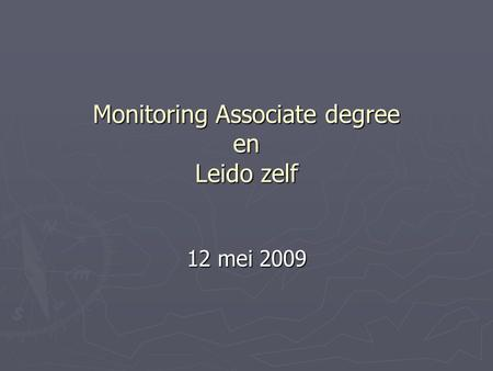 Monitoring Associate degree en Leido zelf 12 mei 2009.