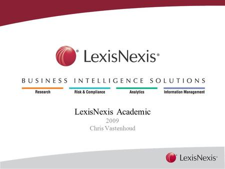 Together, We Can LexisNexis Academic 2009 Chris Vastenhoud.
