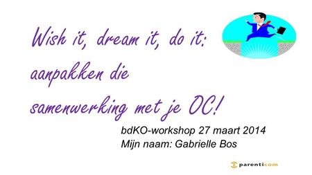 Ppt voor trainer Gabrielle Bos