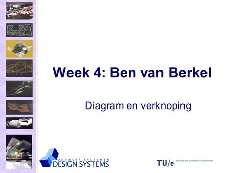 Week 4: Ben van Berkel Diagram en verknoping.