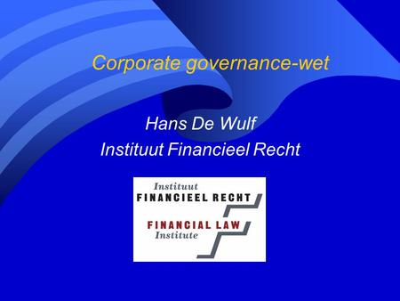 Corporate governance-wet Hans De Wulf Instituut Financieel Recht.