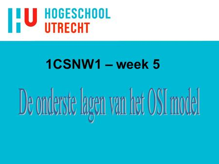 1CSNW1 – week 5. OSI Reference Model (herh.) All People Seem To Need Data Processing Bron: DevCentral.