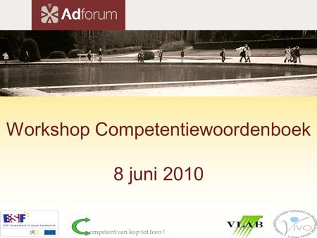 Workshop Competentiewoordenboek 8 juni 2010 ompetent van kop tot teen !