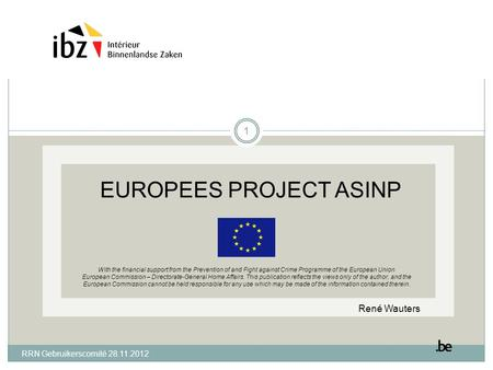 EUROPEES PROJECT ASINP With the financial support from the Prevention of and Fight against Crime Programme of the European Union European Commission –