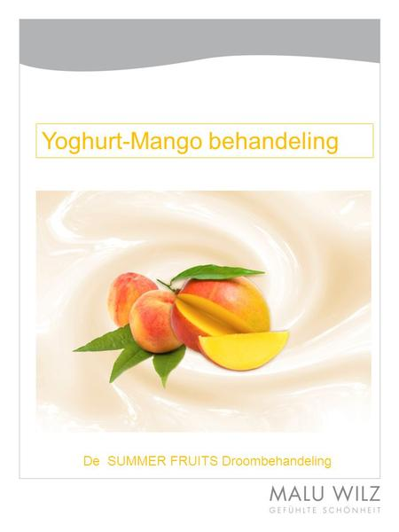 Yoghurt-Mango behandeling De SUMMER FRUITS Droombehandeling.