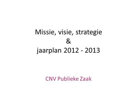 Missie, visie, strategie & jaarplan