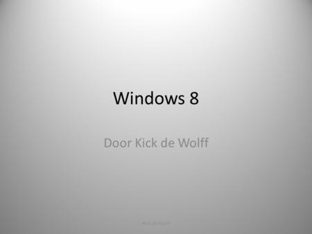 Windows 8 Door Kick de Wolff 11-09-121Kick de Wolff.