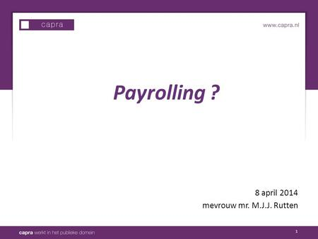 1 8 april 2014 mevrouw mr. M.J.J. Rutten Payrolling ?