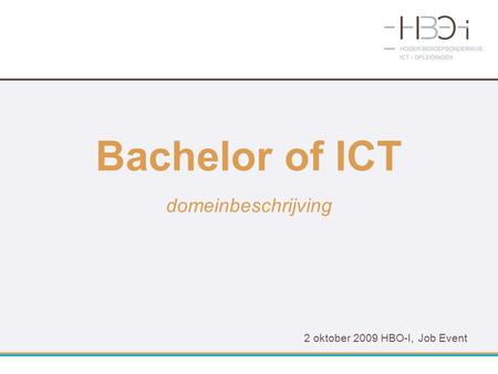 Bachelor of ICT domeinbeschrijving 2 oktober 2009 HBO-I, Job Event