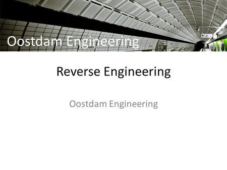 Oostdam Engineering Reverse Engineering Oostdam Engineering.