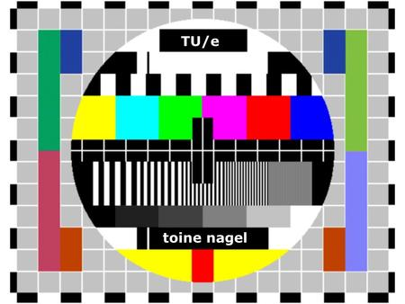 Toine nagel TU/e. 'Marketing' 23 juli 2013 - Eindhoven TU/e - Summerschool Toine Nagel.