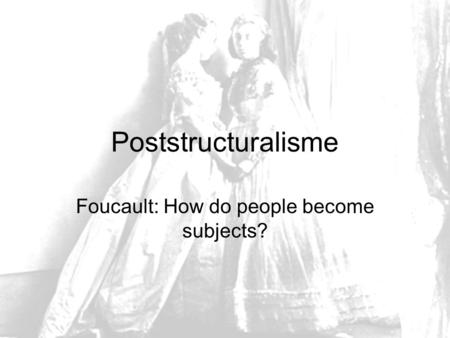 Foucault: How do people become subjects?