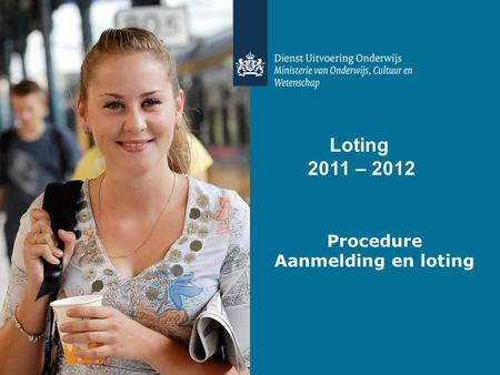 Loting 2011 – 2012 Procedure Aanmelding en loting.