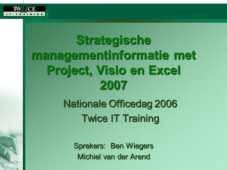 Strategische managementinformatie met Project, Visio en Excel 2007