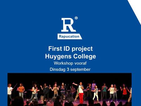 First ID project Huygens College Workshop vooraf Dinsdag 3 september.