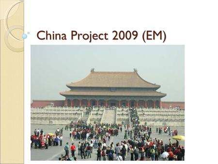 China Project 2009 (EM).