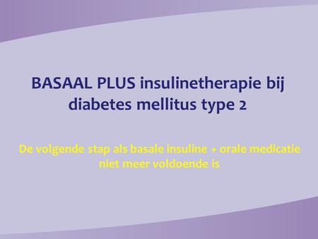 BASAAL PLUS insulinetherapie bij diabetes mellitus type 2