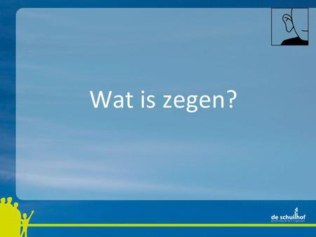 Wat is zegen?.