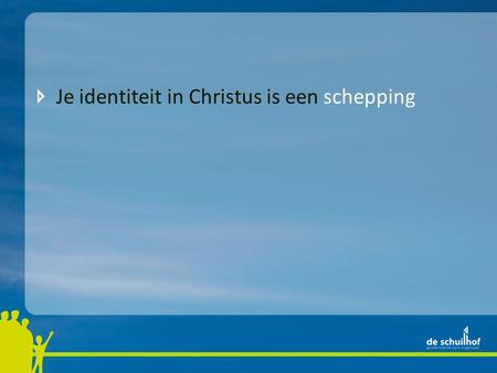 Je identiteit in Christus is een schepping