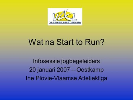 Wat na Start to Run? Infosessie jogbegeleiders