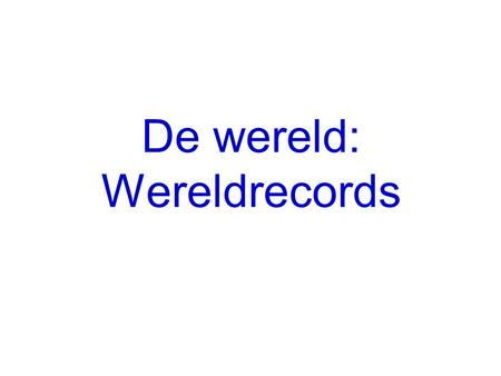 De wereld: Wereldrecords