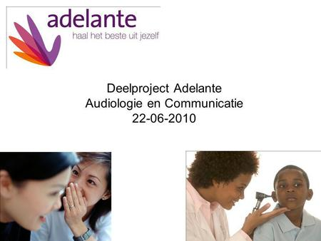 Deelproject Adelante Audiologie en Communicatie
