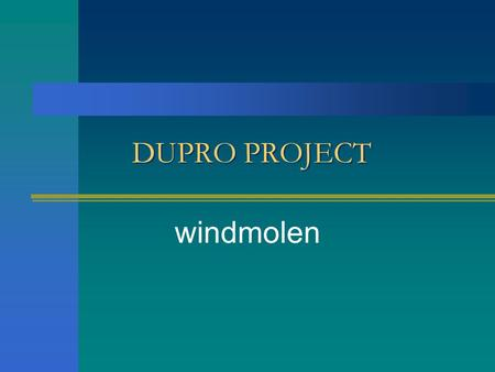 DUPRO PROJECT windmolen.