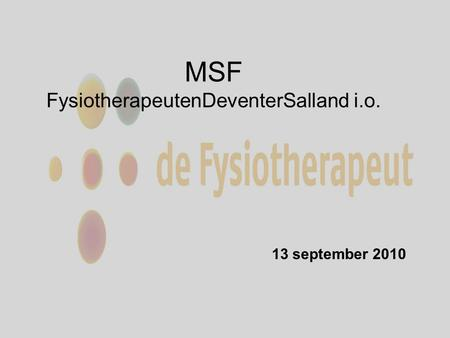 MSF FysiotherapeutenDeventerSalland i.o. 13 september 2010.