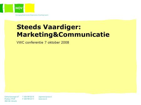 Steeds Vaardiger: Marketing&Communicatie VWC conferentie 7 oktober 2008.