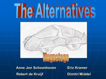 The Alternatives Magnetogo Anne Jon Schoonhoven Eric Kramer