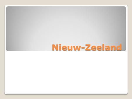 Nieuw-Zeeland. Schets Hoofdstad: Wellington Talen ◦Engels ◦Maori Voornaamste godsdiensten ◦Anglicaans ◦Rooms-Katholiek ◦Presbyteriaans ◦Methodisme 268.676.
