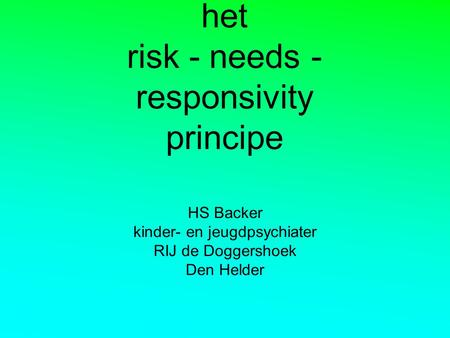het risk - needs - responsivity principe