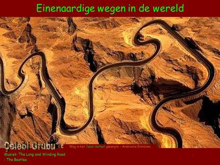 Einenaardige wegen in de wereld Muziek: The Long and Winding Road. : The Beatles Weg in het Jebel Hafeet gebergte – Arabische Emiraten.